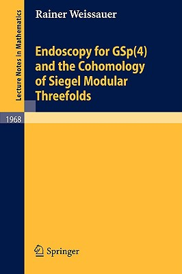 Endoscopy for GSp(4) and the Cohomology of Siegel Modular Threefolds By Weissauer, Rainer